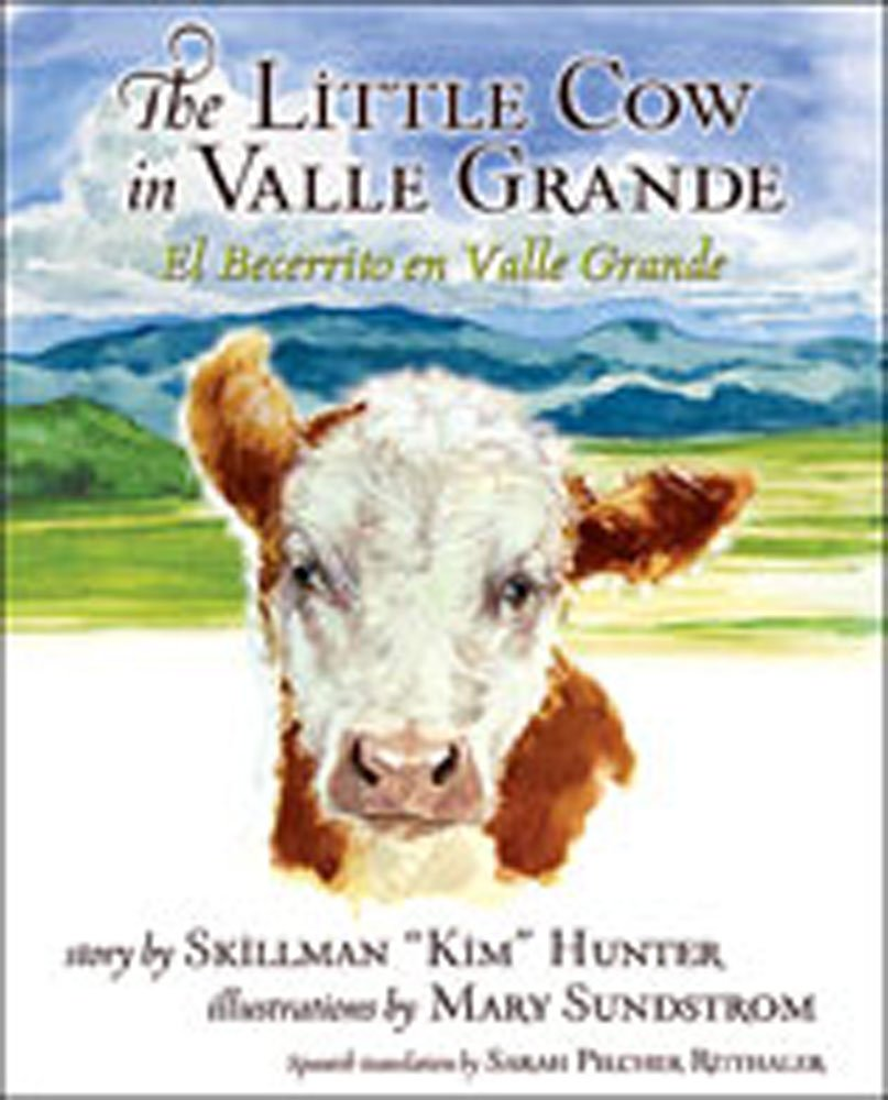 The Little Cow in Valle Grande: El Becerrito en Valle Grande (Bilingual English / Spanish Edition) (English and Spanish Edition) PDF