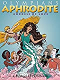 Olympians: Aphrodite: Goddess of Love