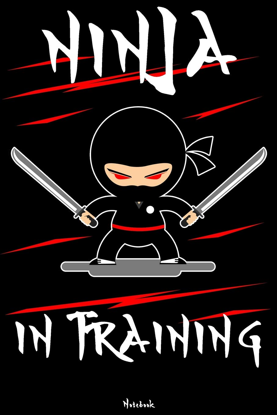 Ninja in Training: Ninja Journal | Samurai Warrior Notebook ...