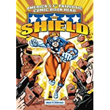 America's 1st Patriotic Comic Book Hero The Shield