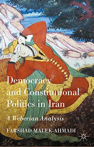 Democracy and Constitutional Politics in Iran: A Weberian Analysis