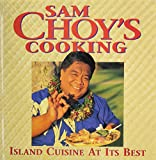 img - for Sam Choy's Cooking: Island Cuisine at Its Best book / textbook / text book