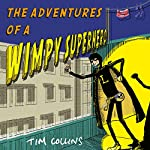 The Adventures of a Wimpy Superhero | Tim Collins