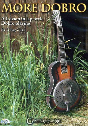 More Dobro: A Lesson in Lap-Style Dobro Playing by Doug Cox (Dobro Instrument Musical)