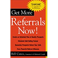 Get More Referrals Now!: The Four Cornerstones That Turn Business Relationships Into Gold