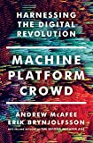 img - for Machine, Platform, Crowd: Harnessing the Digital Revolution book / textbook / text book