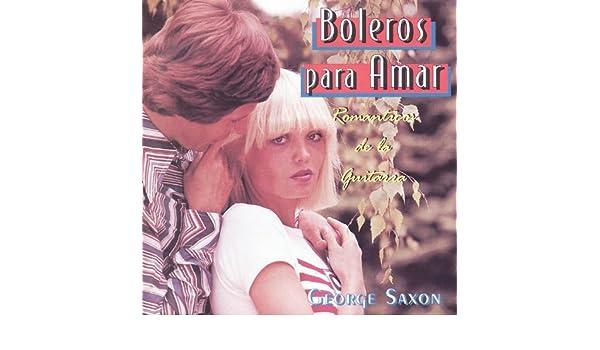 Boleros para Amar - Romanticos de la Guitarra de George Saxon en ...