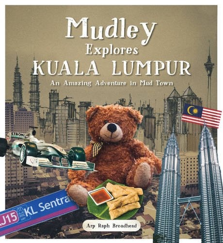 Mudley Explores Kuala Lumpur: An Amazing Adventure into Mudtown