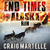 Run: End Times Alaska, Book 2 | Craig Martelle