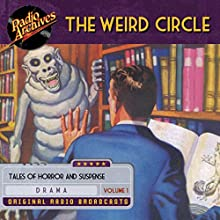 The Weird Circle, Volume 1 Radio/TV Program by  Ziv Productions Narrated by Gladys Thornton, Audrey Totter, Arnold Moss