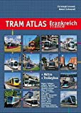 Tram Atlas France: Incl. Metro & Trolleybus