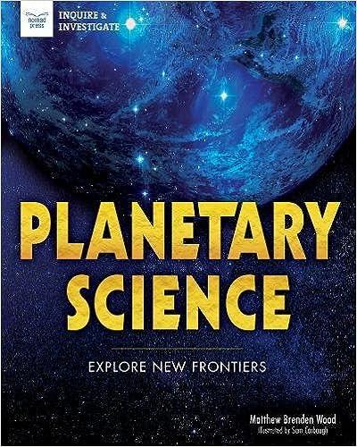 Planetary Science: Explore New Frontiers (Inquire & Investigate)