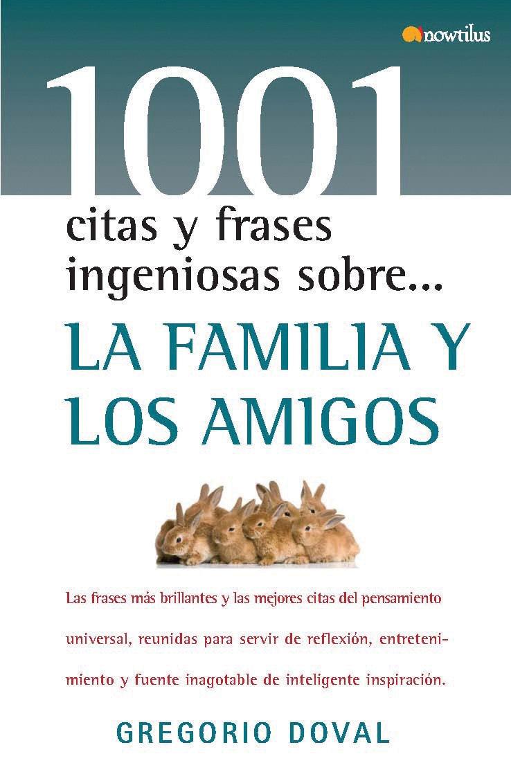 La Familia Y Los Amigos 1001 Citas Y Frases Ingeniosas Amazonde