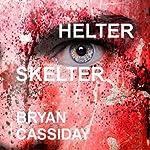 Helter Skelter | Bryan Cassiday