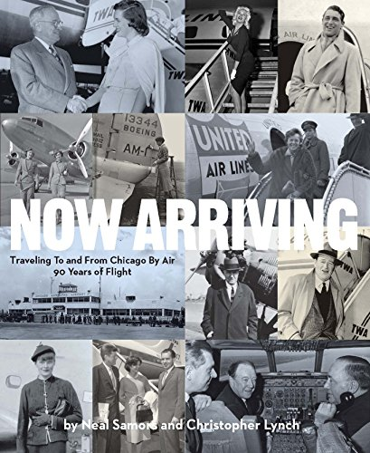 Now Arriving: Traveling To And From Chicago By Air,90 Years of Flight
