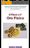 Dichiarazione Fiscale Oro Fisico: Come dichiarare lingotti e monete d'oro