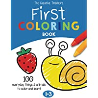 The Creative Toddler's First Coloring Book Ages 1-3: 100 Everyday Things and Animals to Color and Learn | For Toddlers…