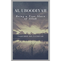 Al Uboodiyah - Being a true Slave of Allah (English Edition)