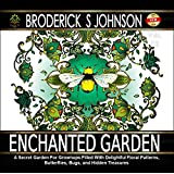 Enchanted Garden: A Coloring Book For Adults: A Secret Garden For Grownups Filled With Delightful Floral Patterns, Butterflies, Bugs, and Hidden Treasures ... Books - Art Therapy for The Mind 12)