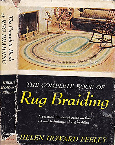 The complete book of rug braiding