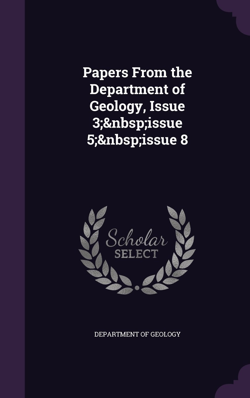 Papers from the Department of Geology, Issue 3; Issue 5; Issue 8 PDF