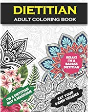 Dietitian Adult Coloring Book: Gift For Dietitians   Registered Dietitian and Dietetics Student Gift  Nutritionist Gifts For Women and Men  Graduation and Retirement Gifts For Dieticians