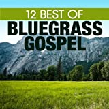 12 Best of Bluegrass Gospel