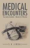 MEDICAL ENCOUNTERS: True stories of patients – Memoirs of a Physician