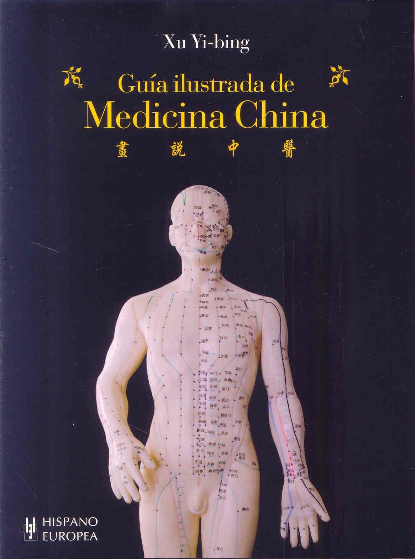 Guia ilustrada de medicina china / An Illustrated Guide to Chinese Medicine (Salud - Bienestar / Health - Wellness) (Spanish Edition) pdf epub