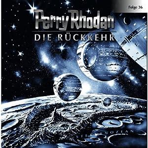 Die Rückkehr (Perry Rhodan Sternenozean 36) Hörspiel
