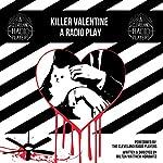 Killer Valentine: The Radio Play | Milton Matthew Horowitz