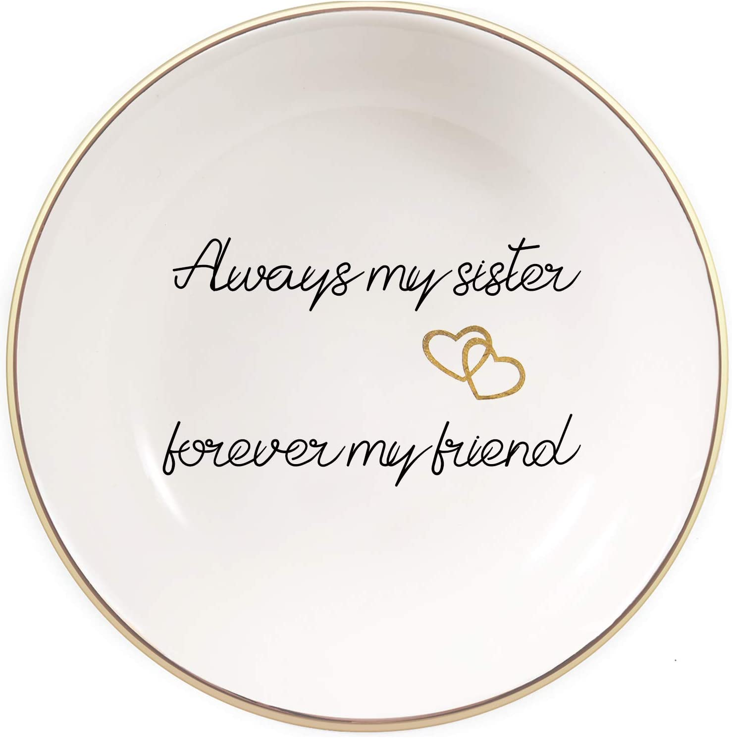 Quany Life Sister Gifts Trinket Dish – Always My Sister,Forever My Friend,Gold Ceramic Ring Dish Decorative Jewelry Tray for Sister Birthday Gifts Thanksgiving Day Sisters