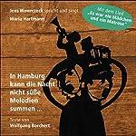 In Hamburg kann die Nacht nicht süße Melodien summen... (Jens Wawrczeck spricht und singt) | Wolfgang Borchert