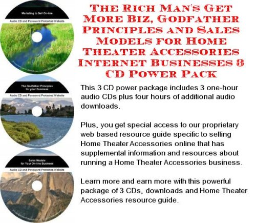 - The Rich Man's Get More Biz, Godfather Principles and Sales Models for Home Theater Accessories Internet Businesses 3 CD Power Pack