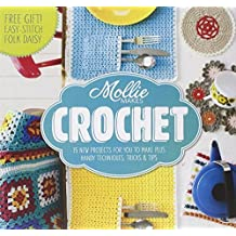 Mollie Makes: Crochet: Techniques, Tricks & Tips with 15 Exclusive Projects by Mollie Makes (2013-09-05)