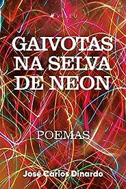 Gaivotas na selva de neon: Poemas