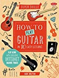 How to Play Guitar in 10 Easy Lessons: Play along with exclusive Internet backing tracks (Super Skills)