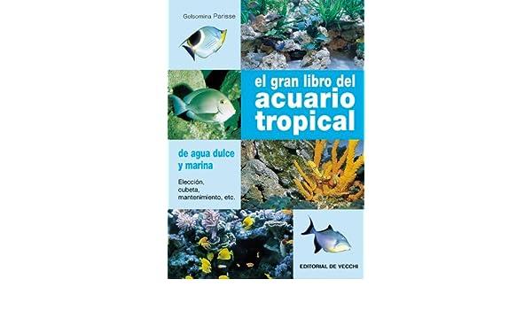 El gran libro del acuario tropical (Spanish Edition): PARISSE: 9788431531973: Amazon.com: Books