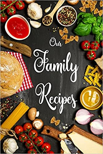 To Write InStorage For Your Family Recipes Blank Book Empty Fill In Cookbook Template 6x9 100 Pages Amazonde William Stone Fremdsprachige Bucher