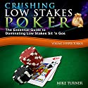 Crushing Low Stakes Poker: The Essential Guide to Dominating Low Stakes Sit 'n Gos, Volume 3: Hyper Turbos Hörbuch von Mike Turner Gesprochen von: Mike Turner