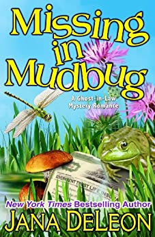 Missing in Mudbug (Ghost-in-Law Mystery/Romance Book 5) by [DeLeon, Jana]