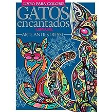 Gatos Encantados Especial - Arte Antiestresse: Livro Para Colorir