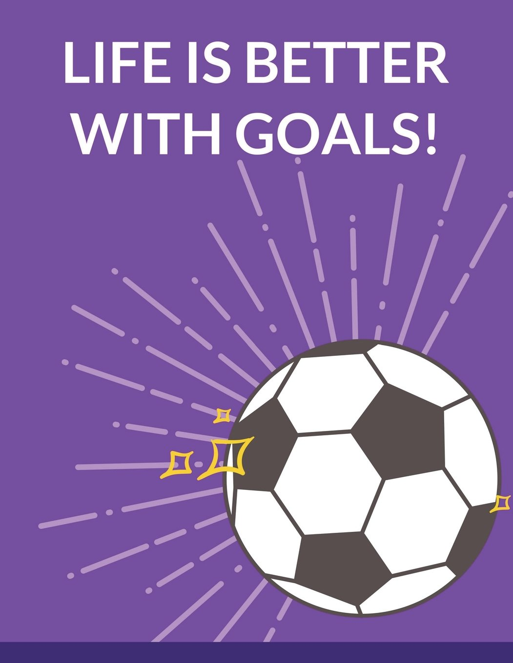 Life is Better With Goals: Soccer Composition Notebook, 100 Lined Pages (Large, 8.5 x 11 in.) (Soccer Gifts) (Volume 7) PDF