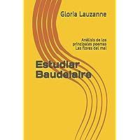 Estudiar Baudelaire: Análisis de los principales poemas Las