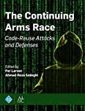 The Continuing Arms Race: Code-Reuse Attacks and Defenses (ACM Books)