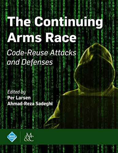 The Continuing Arms Race: Code-Reuse Attacks and Defenses (ACM Books) by ACM Books