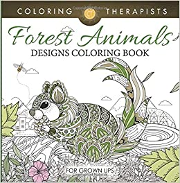 amazoncom forest animals designs coloring book for grown ups 9781683059349 coloring therapist books - Coloring Book For Grown Ups