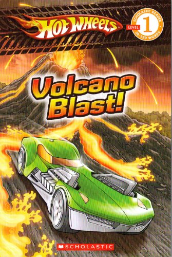 Hot Wheels: Volcano Blast! (Scholastic Reader Level 1) (Hot Wheels Books)