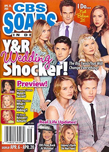 YOUNG & THE RESTLESS WEDDING SHOCKER! Melissa Ordway, Greg Rikaart, Camryn Grimes, Robert Adamson, Kelli Goss, Hunter King & Lachlan Buchanan - April 20, 2015 CBS Soaps In Depth Magazine [SOAP OPERA] (The Young And The Restless April 2015)