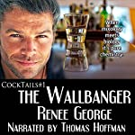 The Wallbanger : Cocktails, Book 1 | Renee George